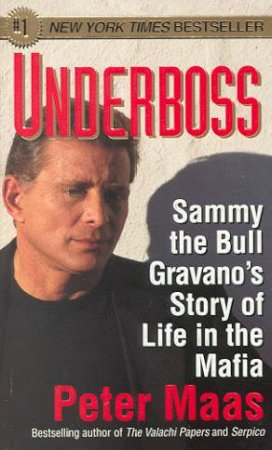 Underboss: Sammy The Bull by Peter Maas