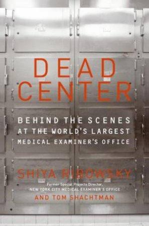 Dead Center by Shiya Ribowsky & Tom Shachtman
