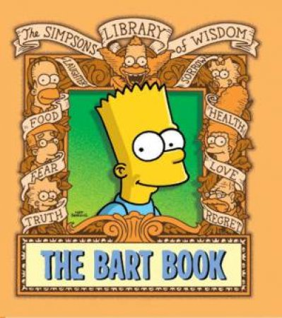 The Simpsons Library Of Wisdom The Bart Book By Matt Groening