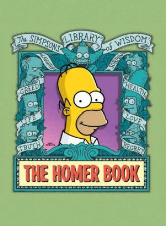 The Simpsons Library Of Wisdom: The Homer Book by Matt Groening