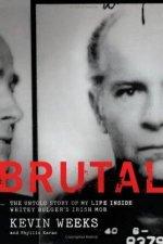 Brutal The Untold Story Of My Life Inside Whitey Bulgers Irish Mob