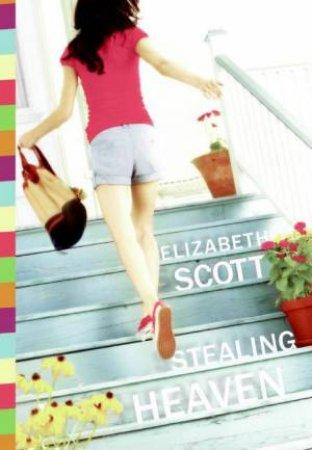 Stealing Heaven by Elizabeth Scott