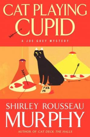 Cat Playing Cupid: A Joe Grey Mystery by Shirley Rousseau Murphy