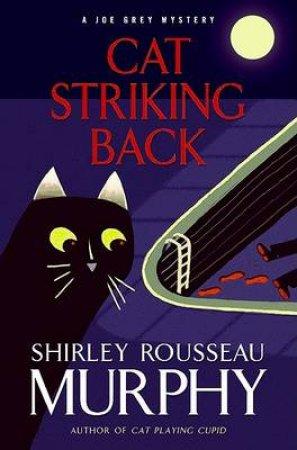 Cat Striking Back: A Joe Grey Mystery by Shirley Rousseau Murphy