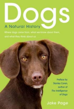 Dogs: A Natural History by Jake Page
