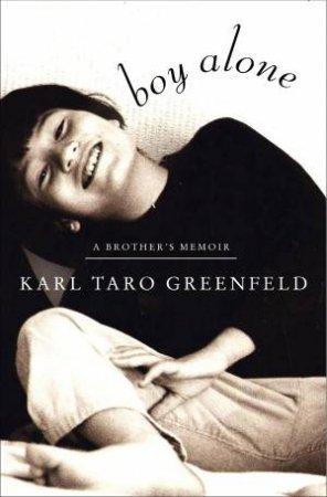 Boy Alone by Karl Taro Greenfeld