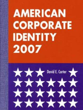 American Corporate Identity 2007 by David E Carter