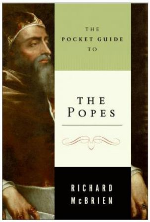 The Pocket Guide To The Popes by Richard McBrian