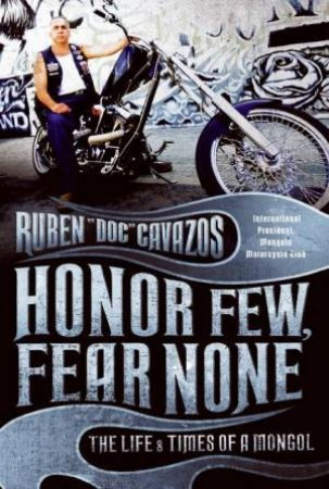 Honor Few, Fear None: The Life and Times Of A Mongo by Ruben Cavazos