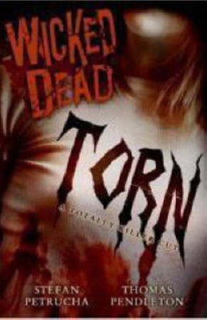 Wicked Dead: Torn by Thomas Pendleton & Stefan Petrucha