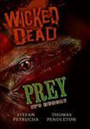 Wicked Dead: Prey by Thomas Pendleton & Stefan Petrucha