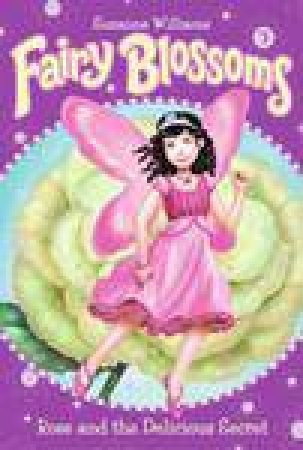 Rose and the Delicious Secret by Suzanne Williams