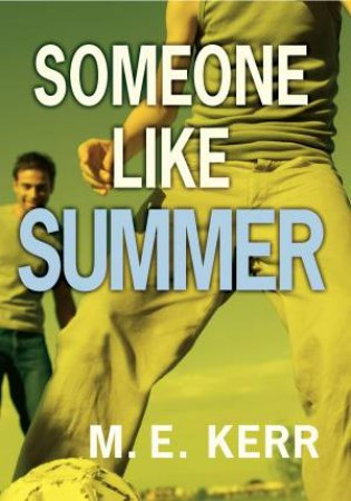 Someone Like Summer by M E Kerr