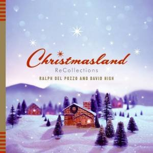 Christmasland by Ralph Del Posso & David High
