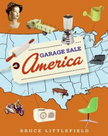 Garage Sale America by Bruce Littlefield