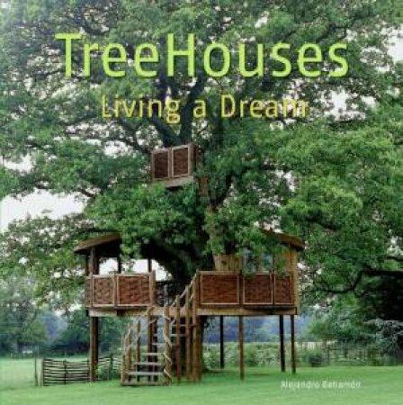 Treehouses: Living a Dream by Alejandro Bahamon