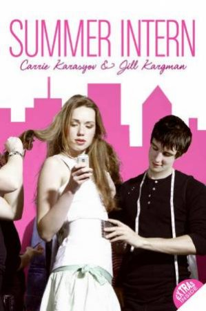 Summer Intern by Carrie Karasyov & Jill Kargman