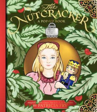 The Nutcracker: A Pop-Up Book by Patricia Fry