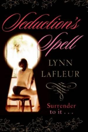 Seduction's Spell by Lynn LaFleur