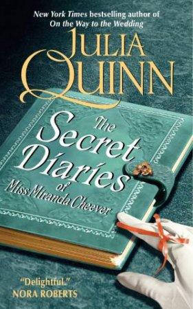Secret Diaries of Miss Miranda Cheever by Julia Quinn
