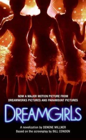 Dreamgirls Movie Tie In by Denene Millner