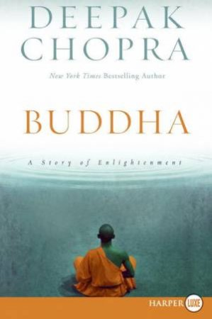 Buddha: A Story Of Enlightenment - Large Print by Deepak Chopra
