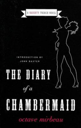 The Diary Of A Chambermaid by Octave Mirbeau