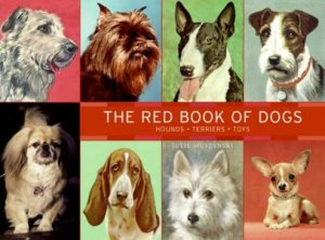 The Red Book Of Dogs: Hounds, Terriers, Toys by Julie Muszynski