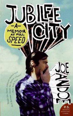 Jubilee City: A Memoir At Full Speed by Joe Andoe