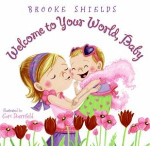 Welcome To Your World Baby by Brooke Shields