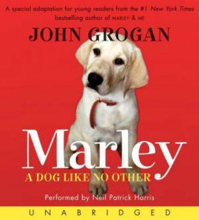 Marley: A Dog Like No Other - CD by John Grogan