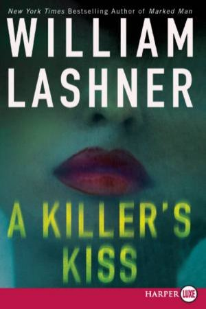 A Killer's Kiss - Large Print by William Lashner