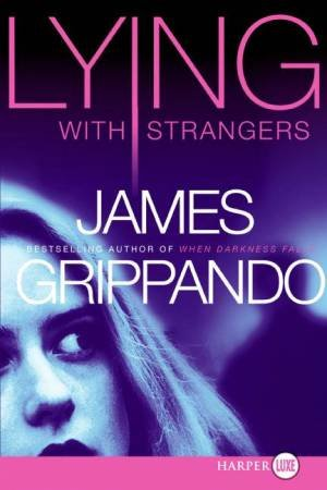 Lying With Strangers - Large Print by James Grippando