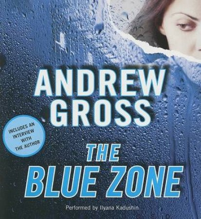 The Blue Zone Abridged by Andrew Gross