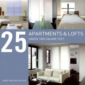 25 Apartments and Lofts Under 1000 Square Feet by James Grayson Trulove