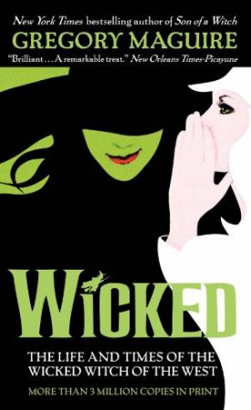 Wicked Years 01: Wicked: The Life And Times Of The Wicked Witch Of The West