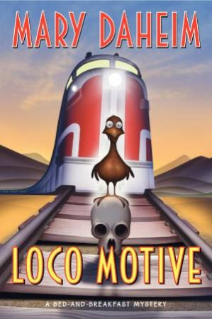 Loco Motive: A Bed-and-Breakfast Mystery by Mary Daheim