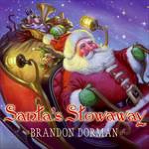 Santa's Stowaway by Brandon Dorman