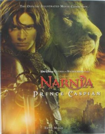 The Chronicles of Narnia: Prince Caspian The Official Illustrated Movie by Ernie Malik
