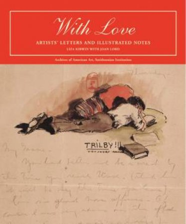 With Love: Artists' Letters And Illustrated Notes by Liza Kirwin & Joan Lord