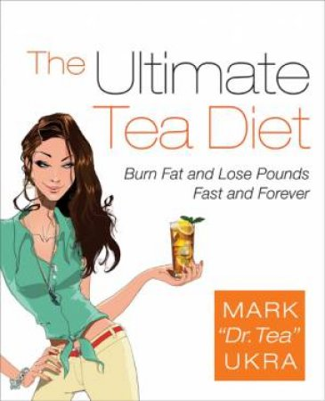 Ultimate Tea Diet by Mark \