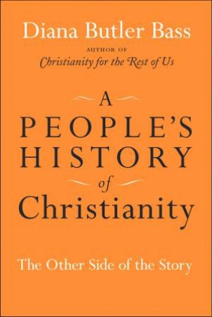 People's History of Christianity: The Other Side of the Story by Diana Butler Bass