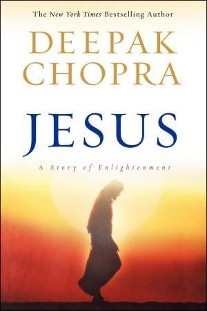 Jesus: A Story of Enlightenment by Deepak Chopra