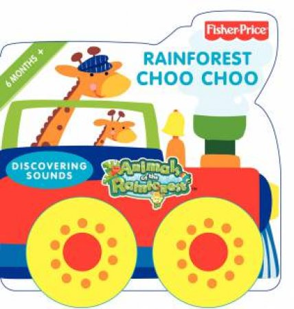 Fisher-Price: Rainforest Choo Choo by Various