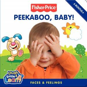 Peek-a-Boo Baby!: Faces & Feelings by Claire Kinkaid