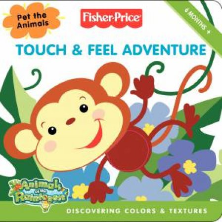 Fisher-Price: Touch and Feel Adventure by Various