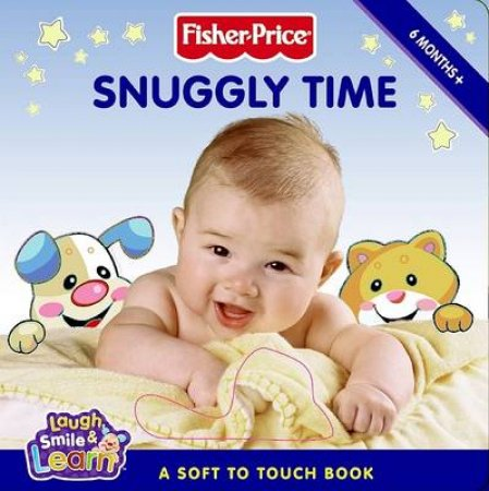 Fisher-Price: Snuggly Time by Emily Sollinger