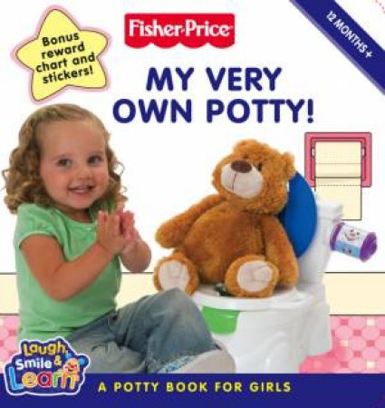 Fisher-Price: My Very Own Potty!: A Potty Book For Girls by Various