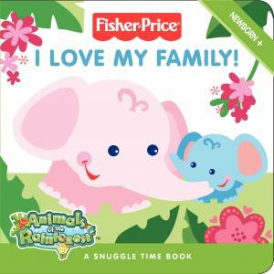 Fisher-Price: I Love My Family by Various