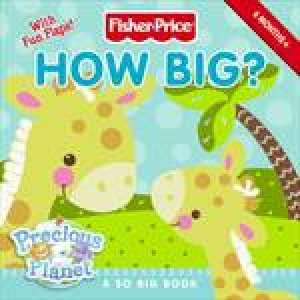 Fisher-Price: How Big? by Emily Sollinger